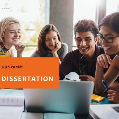 Dịch vụ viết Dissertation – viết Luận Văn tiếng anh Cao Học – Thạc Sĩ – Tốt Nghiệp