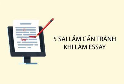 5 Sai Lầm Khi Viết Essay Cần Phải Tránh
